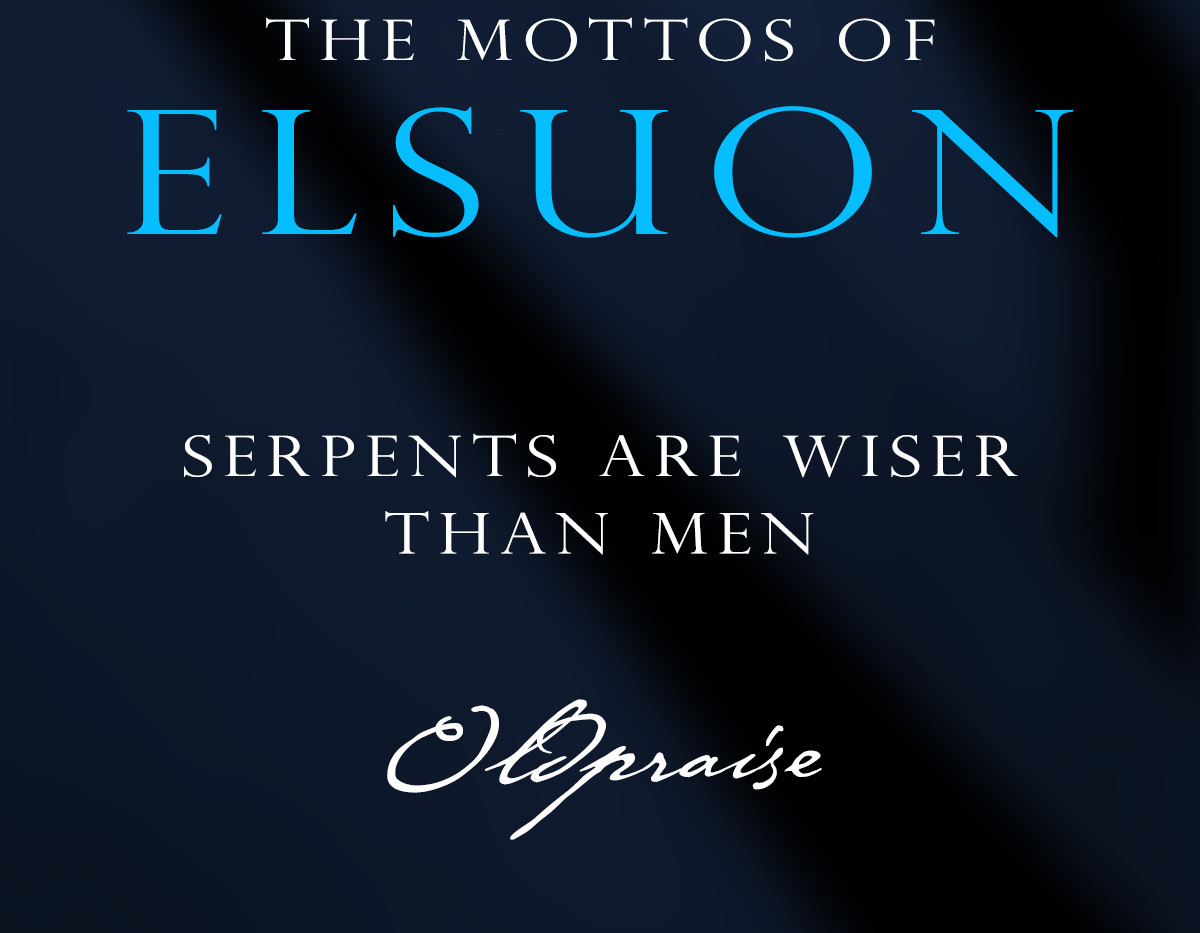 The Mottos of Elsuon - House Oldpraise