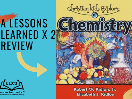 Christian Kids Explore Chemistry: A LLX2 Review