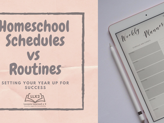 Homeschool Schedules vs. Routines--Setting your year up for success!