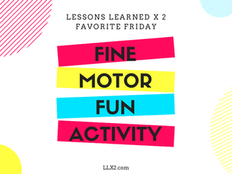 Favorite Friday: Fine Motor Fun Activity