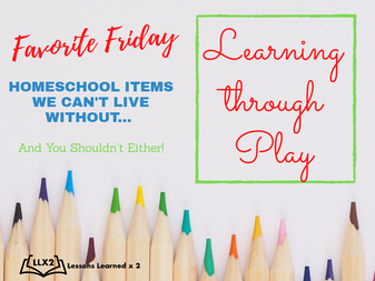 Favorite Friday: Learning Through Play