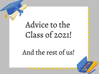 Advice for the Graduates of 2021!
