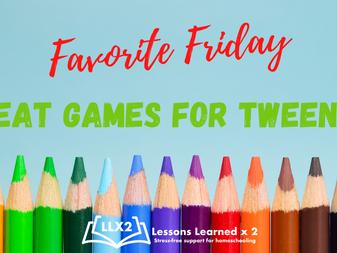 Favorite Friday: Great Games for Tweens!