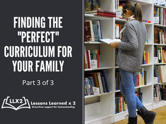 "Finding the ""Perfect"" Curriculum for your Family (part 3 of 3)"