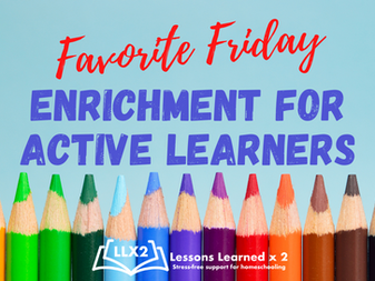 Favorite Friday: Enrichment for Active Learners