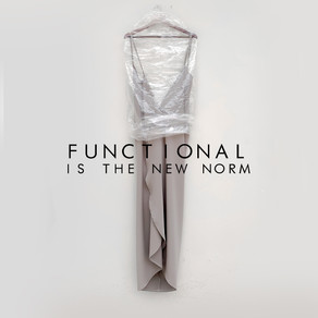 FUNCTIONAL IS THE NEW NORM