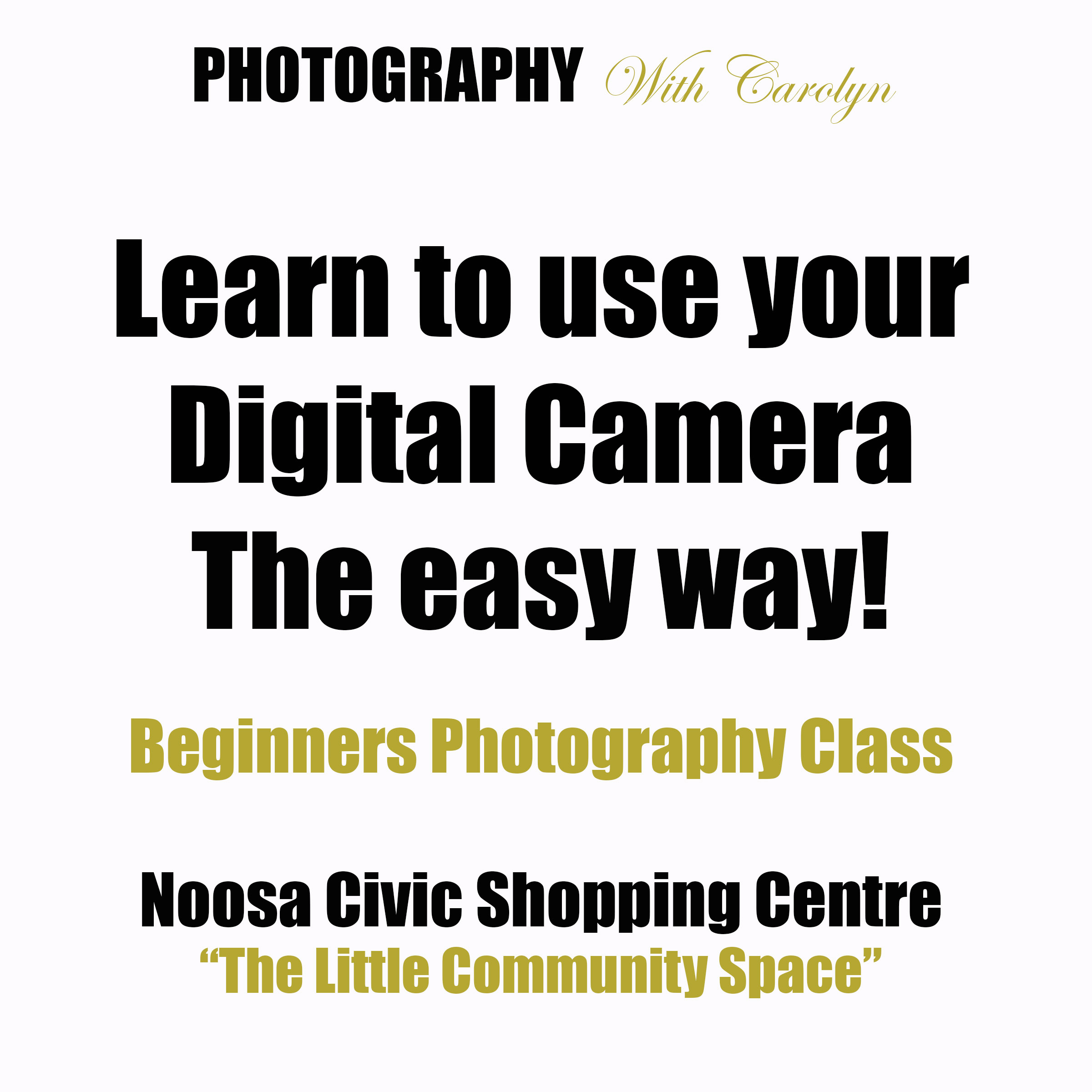 NOOSA - LEARN to use your Digital Camera PART 2 - Beginners