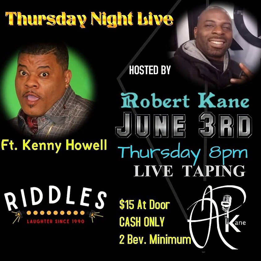 Thursday 6/3   Robert Kane Live Taping with Kenny Howell