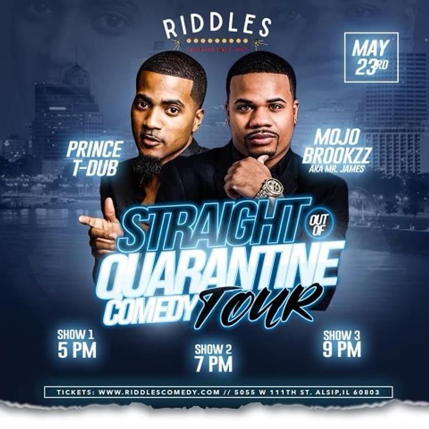 Sunday 5/23rd 3 huge show Straght out of Quarantine Comedy Tour