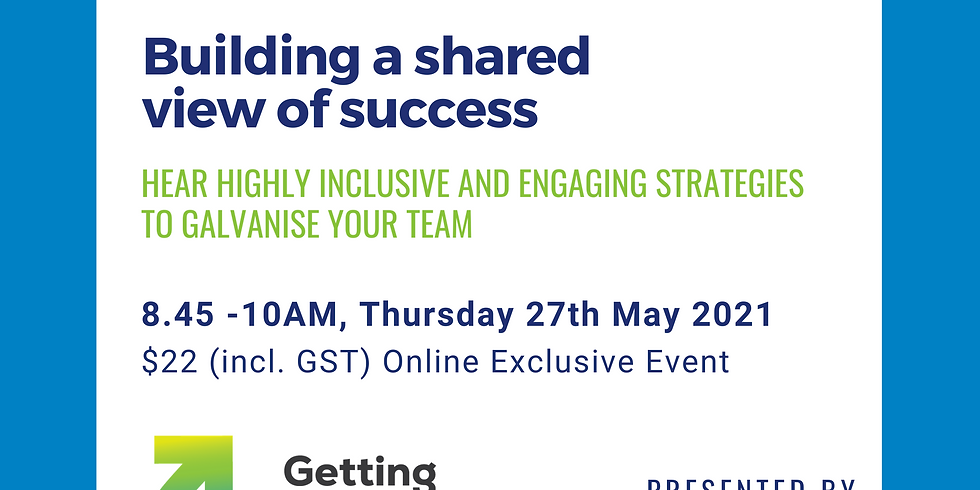 Sharing the magic: Building a shared view of success to galvanise your team