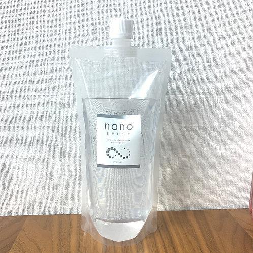 ナノシュッシュ レフィル500ml