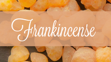 Common Scents: Frankincense
