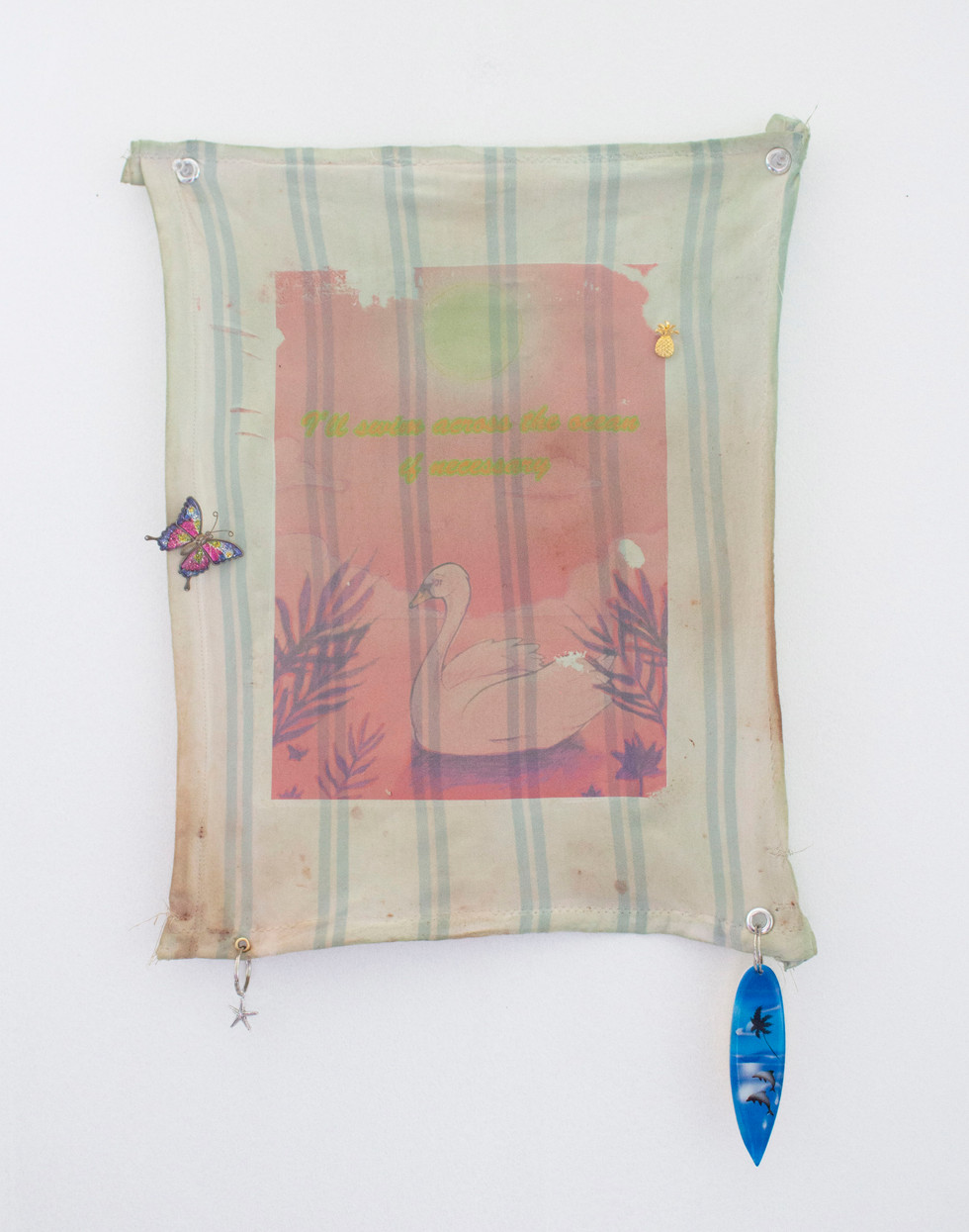 Untitled small fabric banner 2 (I'll swim across the ocean if necessary)