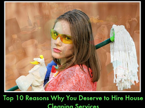 Top ten reasons why you deserve to hire house cleaning services