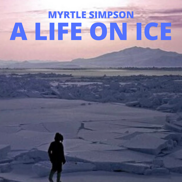 Myrtle Simpson: A Life on Ice