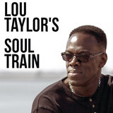 Welcome to Lou Taylor's Soul Train.... The Voice, The Music, The Party!