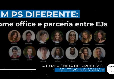 Um processo seletivo diferente: home office e parceria entre EJs