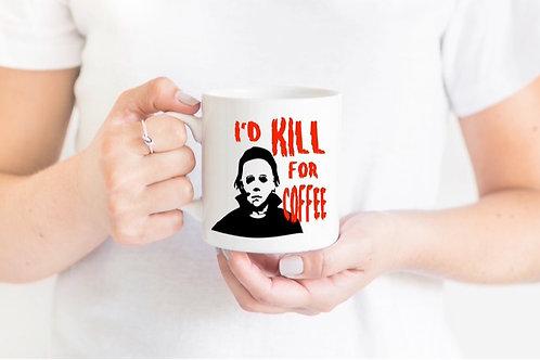 Michael Myers-Kill for Coffee Mug