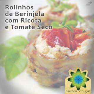 Rolinhos de berinjela com ricota e tomate seco
