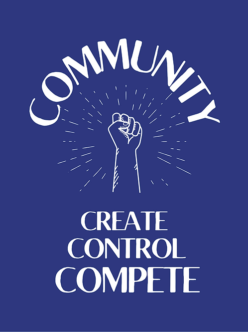 Community. Create. Control. Compete. T-shirt