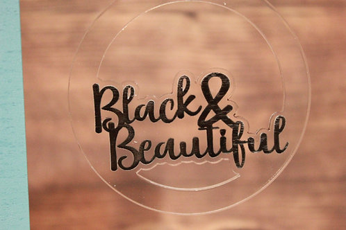 Black & Beautiful