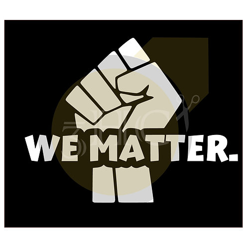 We Matter Digital File Only. Read description