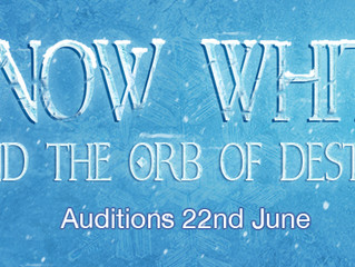Auditions: Snow White and the Orb of Destiny - 22nd June