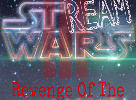StreamWars III: Revenge of The Binge