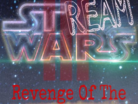 StreamWars III: Revenge of The Binge