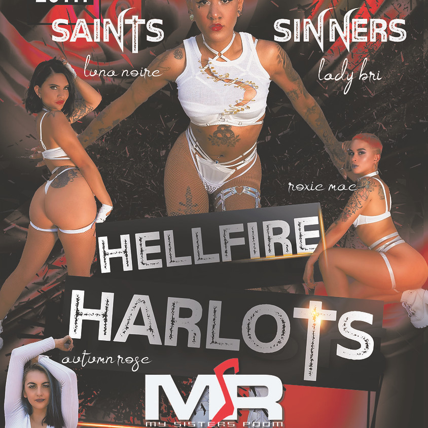 Hellfire Harlots Saint or Sinners Show- Showtime 11:30pm