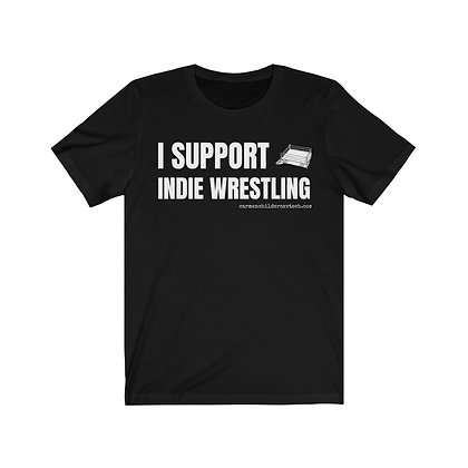 """I Support Indie Wrestling"" Unisex Jersey Short Sleeve Tee"