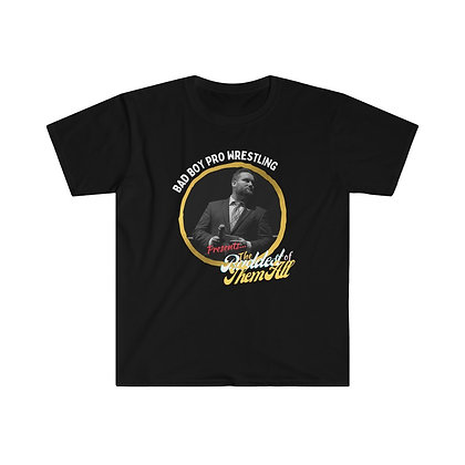 """""""The Baddest of Them All"""" Unisex Softstyle T-Shirt"""