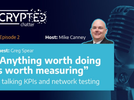 Talking KPIs & network testing on Decrypted Chatter, the Podcast