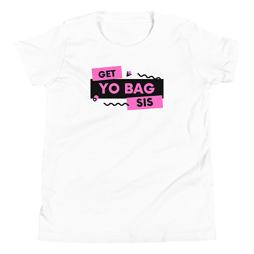 Get yo bag sis Youth Short Sleeve T-Shirt