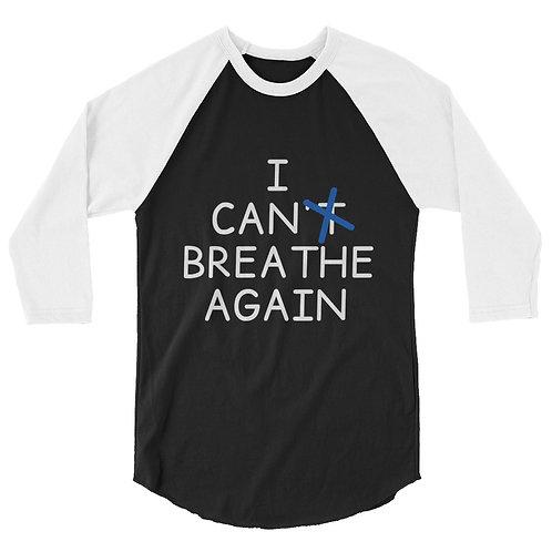 I Can Breathe Again 3/4 sleeve raglan shirt