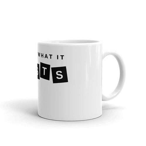 It Costs mug