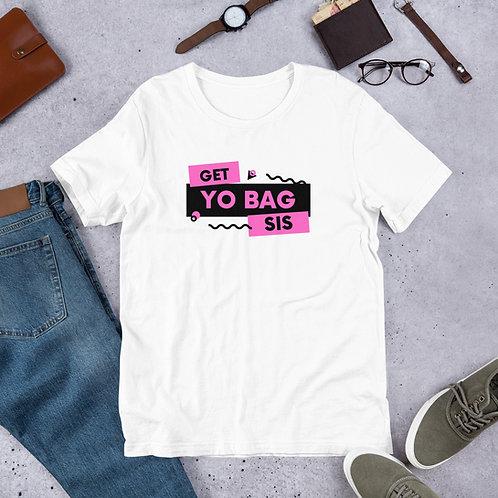 Get yo bag sis