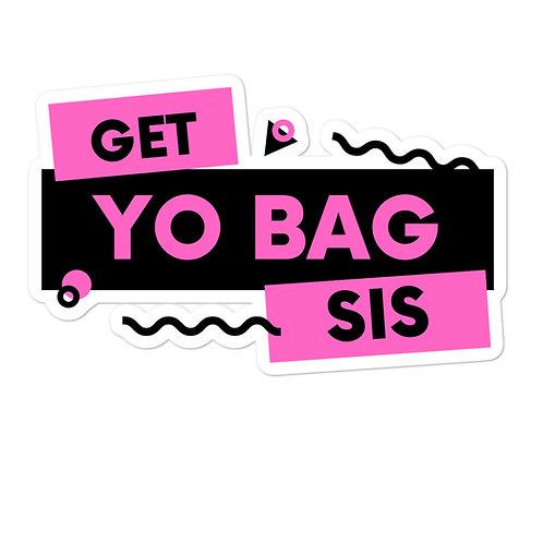 Get yo bag sis: stickers