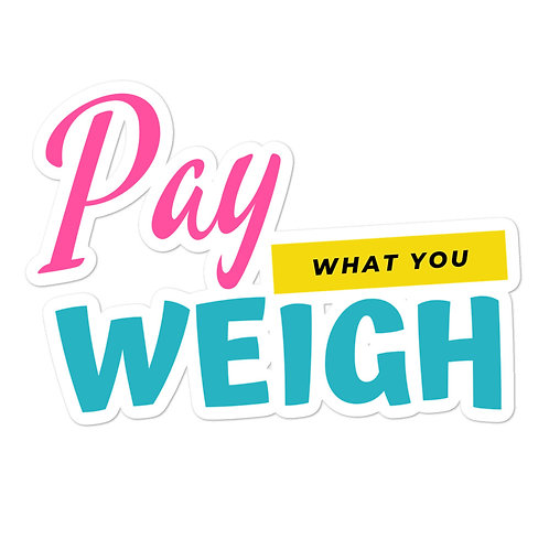 Pay what you weigh- stickers