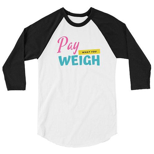 Pay what you weigh 3/4 sleeve raglan shirt