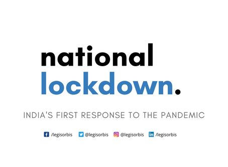 The Pandemic, The National Lockdown and India on Pause