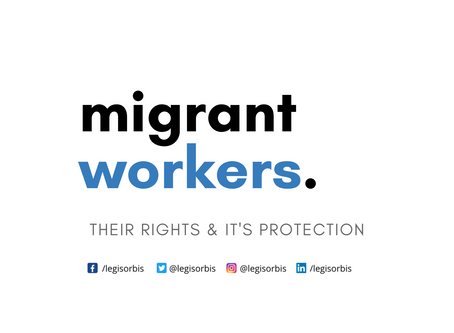 Legal framework for the 'Migrant Workers' and it's proper implementation in India