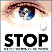 Stop the Destruction of the World