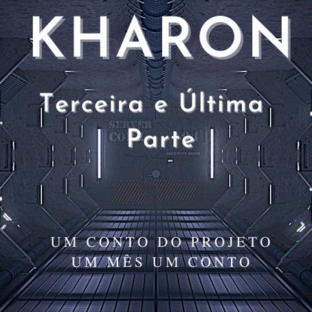 KHARON - Parte III