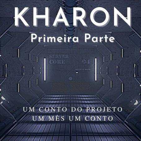 KHARON - Parte I
