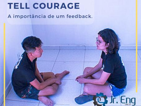 Tell Courage: A importância de um feedback