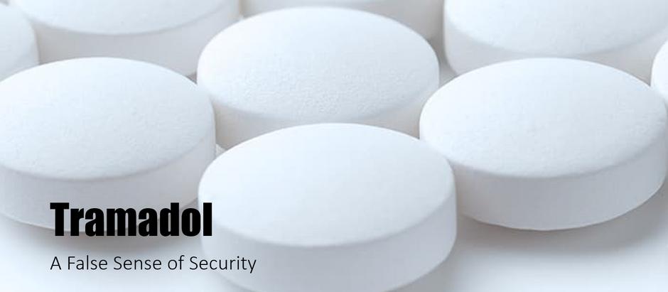 TRAMADOL: A False Sence of Security