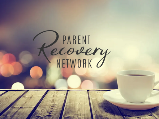 PARENT RECOVERY NETWORK | TAKE AS NEEDED