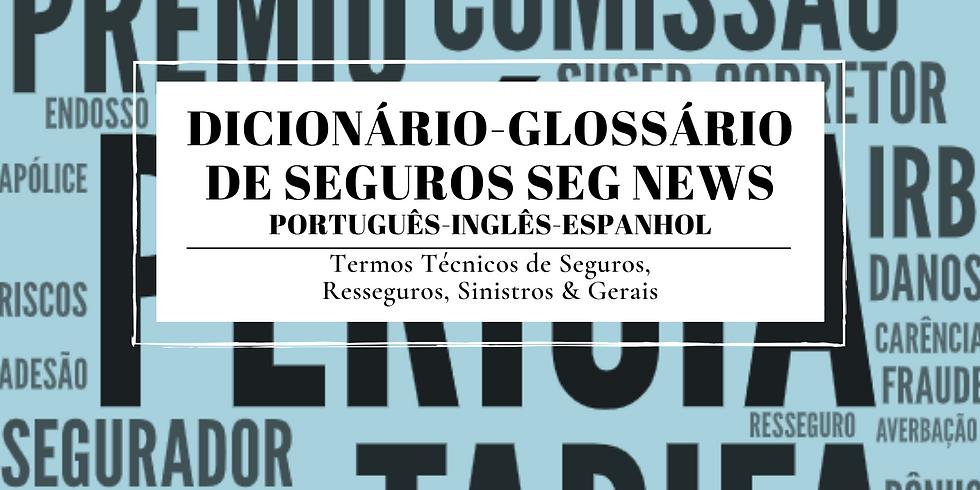 Dicionário - Glossário de Seguros Seg News- [PT- ING - ESP]