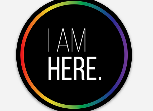"I Am Here Sticker (3""x3"")"